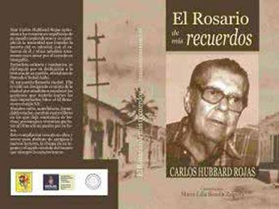Carlos Hubbard Rojas Valladar Contra el Olvido de El Rosario
