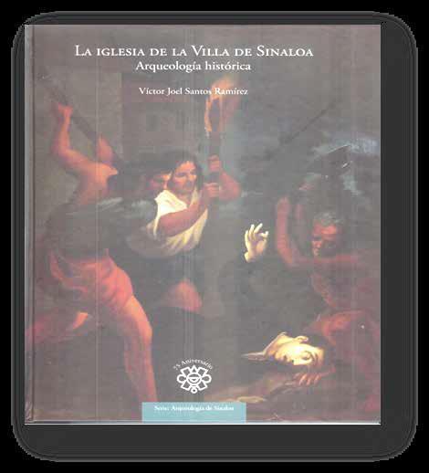 La Iglesia de la Villa de Sinaloa. Arqueología e Historia