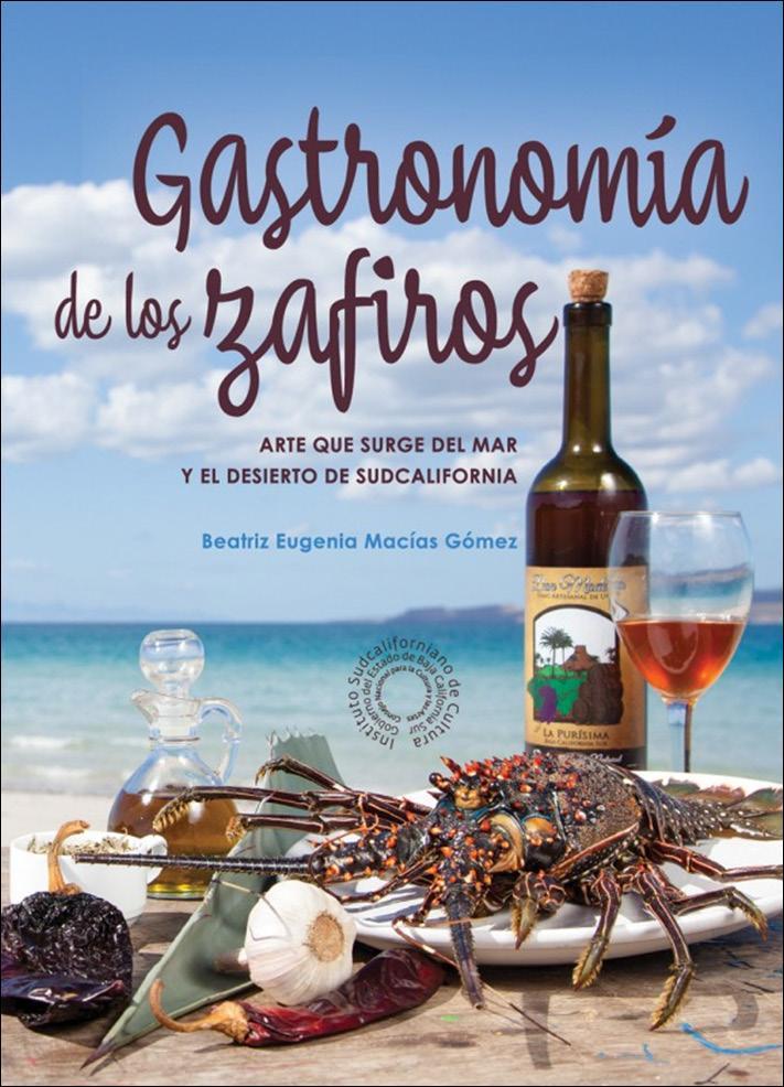 GASTRONOMÍA DE LOS ZAFIROS ARTE QUE SURGE DEL MAR Y EL DESIERTO DE SUDCALIFORNIA