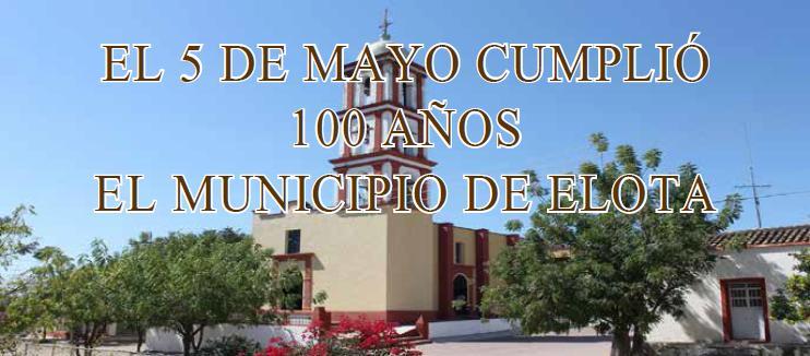 EL 5 DE MAYO CUMPLIÓ 100 AÑOS EL MUNICIPIO DE ELOTA