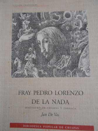 FRAY PEDRO LORENZO DE LA NADA, FUNDADOR DEL PUEBLO DE PALENQUE 450 ANIVERSARIO DE SU FUNDACIÓN