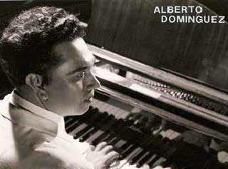 ALBERTO DOMÍNGUEZ BORRAZ, MÚSICO, COMPOSITOR Y PIANISTA. – A 42 AÑOS DE SU FALLECIMIENTO. –