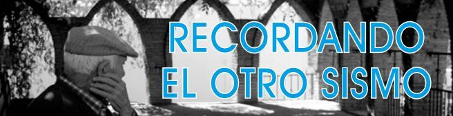RECORDANDO EL OTRO SISMO