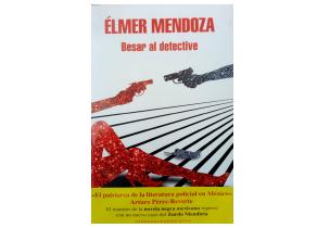 BESAR AL DETECTIVE: LA FILOSOFÍA DE LOS PERSONAJES DE ÉLMER MENDOZA